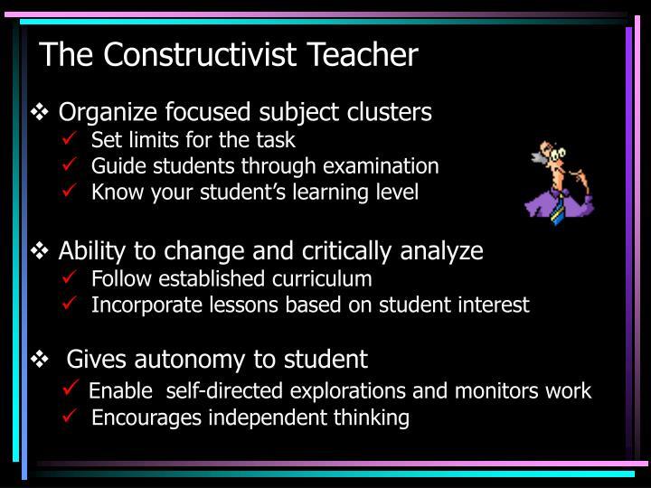 The Constructivist Teacher