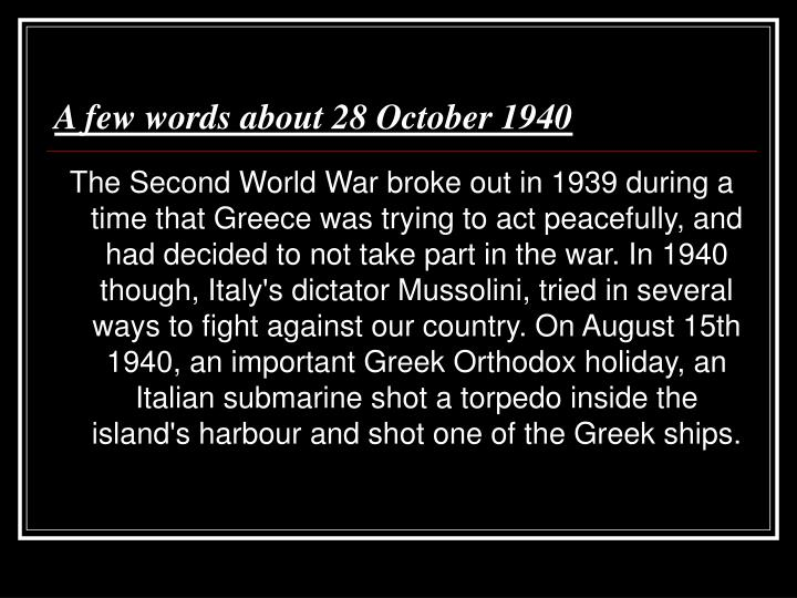 A few words about 28 October 1940