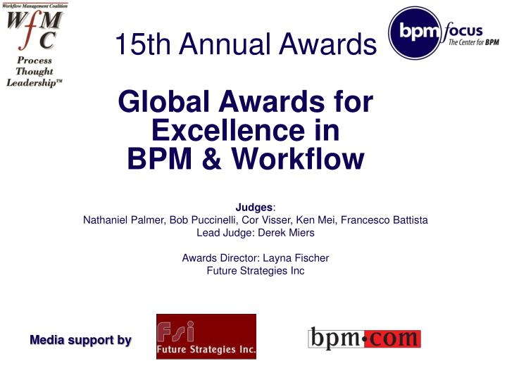 15th annual awards global awards for excellence in bpm workflow n.