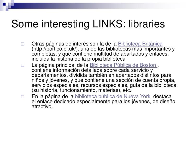 Some interesting LINKS: libraries