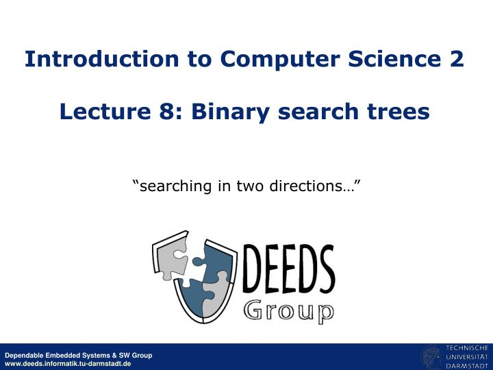 introduction to computer science 2 lecture 8 binary search trees n.