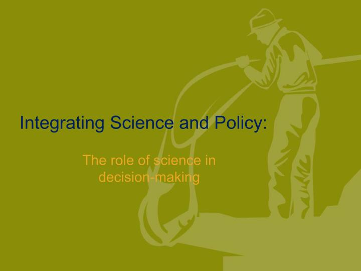 integrating science and policy n.