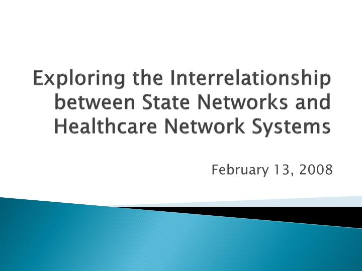 exploring the interrelationship between state networks and healthcare network systems n.