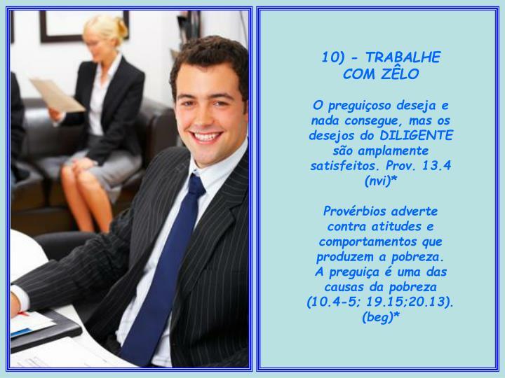 10) - TRABALHE COM ZÊLO