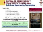 sistema de observaci n y prospectiva tecnol gica bolet n de observaci n tecnol gica