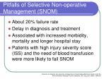 pitfalls of selective non operative management snom