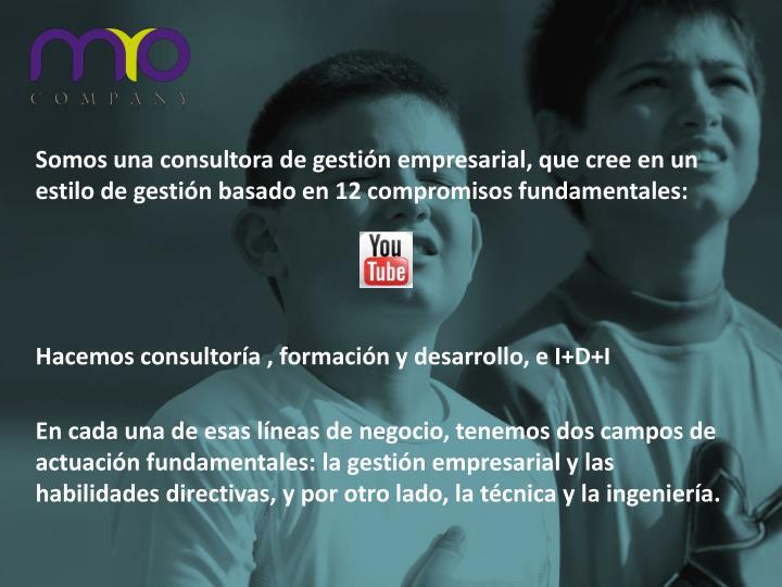 Somos una consultora de gestión empresarial, que cree en un estilo de gestión basado en 12 comprom...