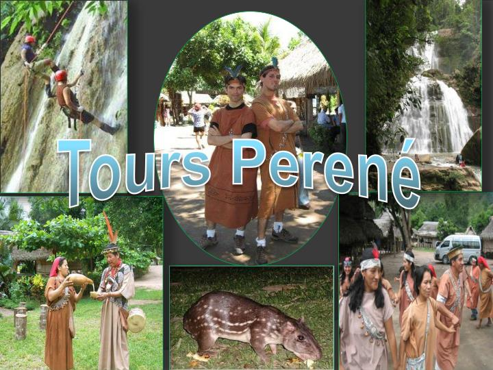 Tours Perené