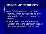 his mishap in the city