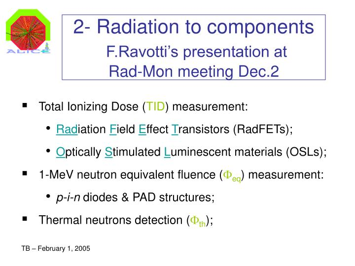 2 radiation to components f ravotti s presentation at rad mon meeting dec 2