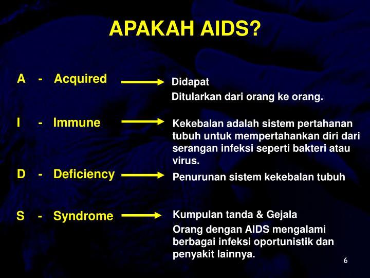 APAKAH AIDS?