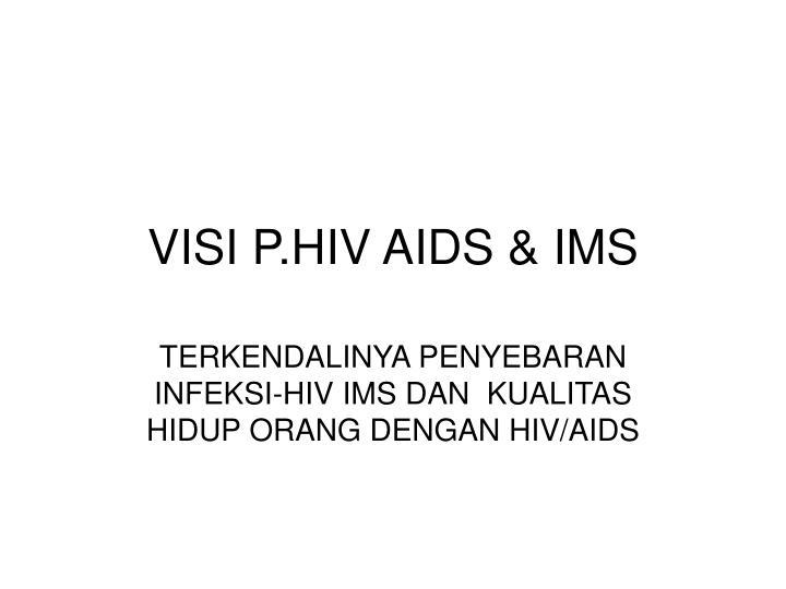 VISI P.HIV AIDS & IMS