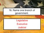 16 name one branch of government