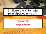 21 name one of the major political parties in the u s