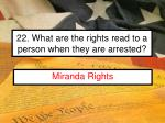 22 what are the rights read to a person when they are arrested