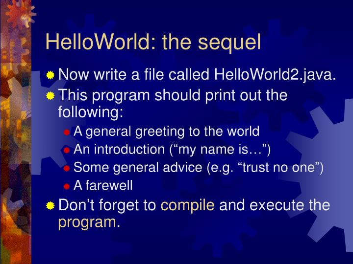 HelloWorld: the sequel