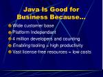 java is good for business because