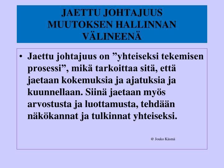 JAETTU JOHTAJUUS