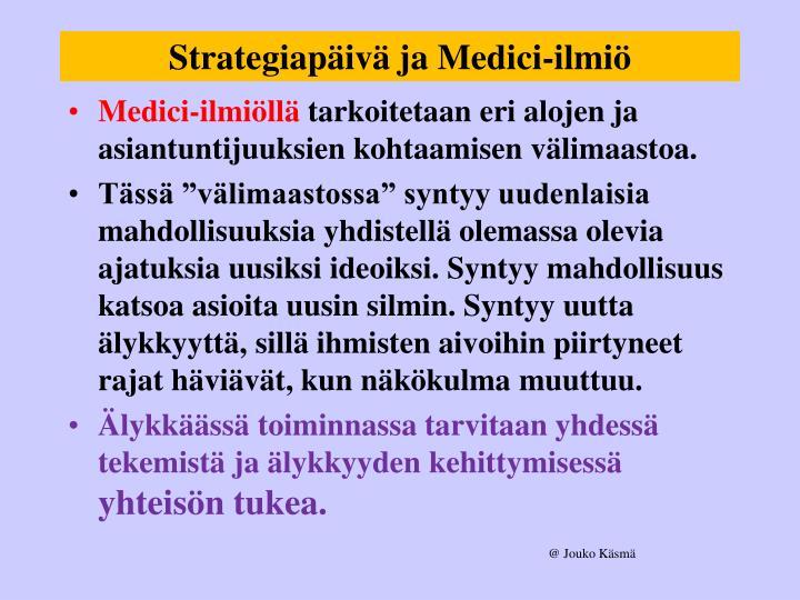 Strategiapäivä ja Medici-ilmiö