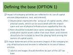 defining the base option 1