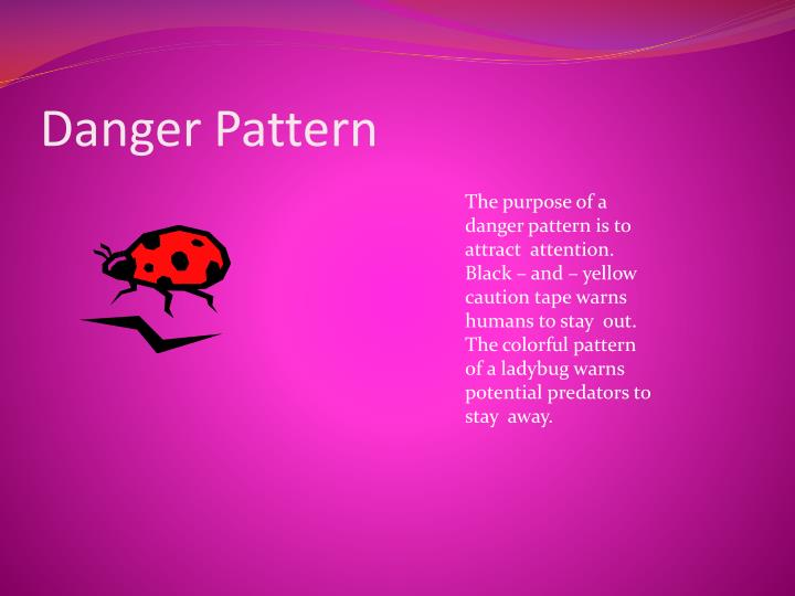Danger pattern