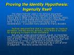 proving the identity hypothesis ingenuity itself
