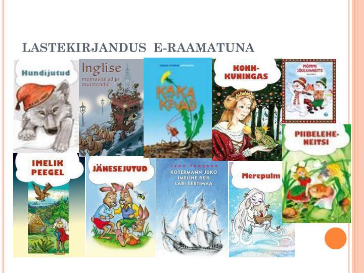 LASTEKIRJANDUS  E-RAAMATUNA