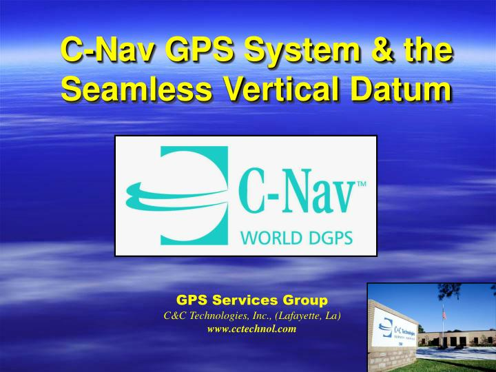 C nav gps system the seamless vertical datum