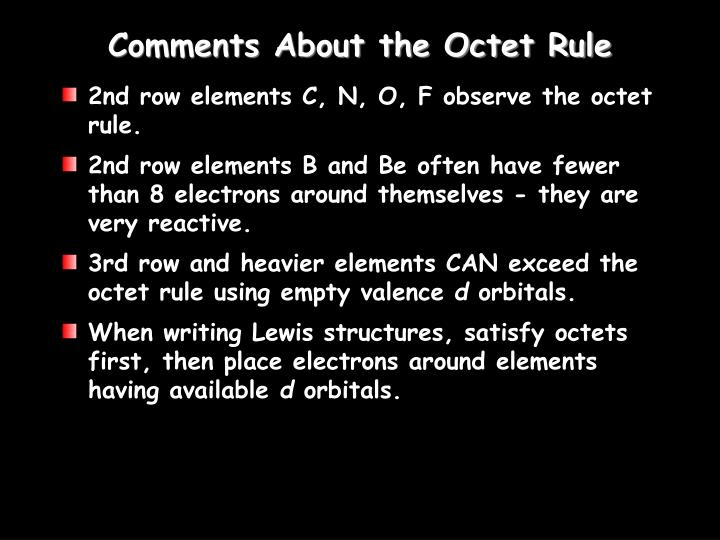 2nd row elements C, N, O, F observe the octet rule.