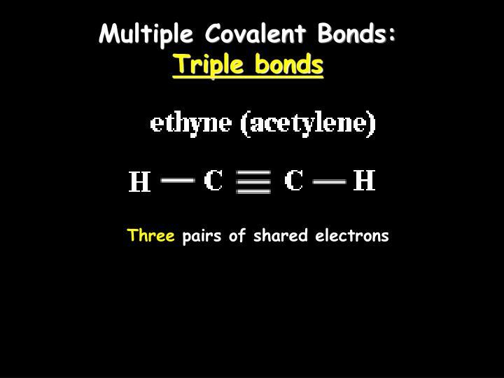 Multiple Covalent Bonds: