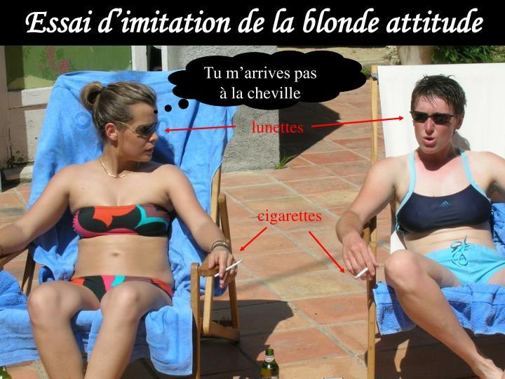 Essai d'imitation de la blonde attitude