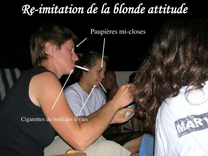 Re-imitation de la blonde attitude