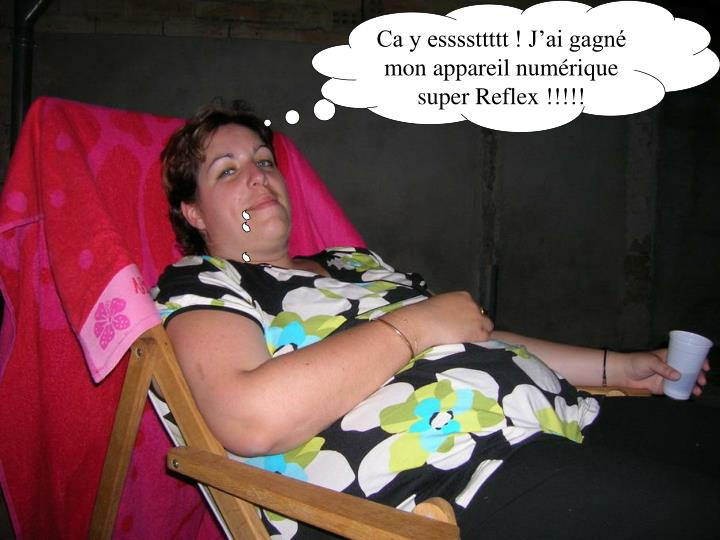 Ca y essssttttt ! J'ai gagné mon appareil numérique super Reflex !!!!!