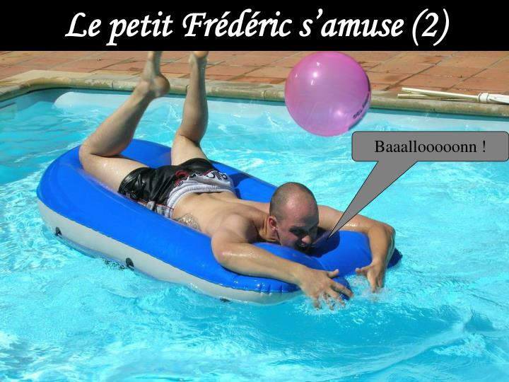 Le petit Frédéric s'amuse (2)