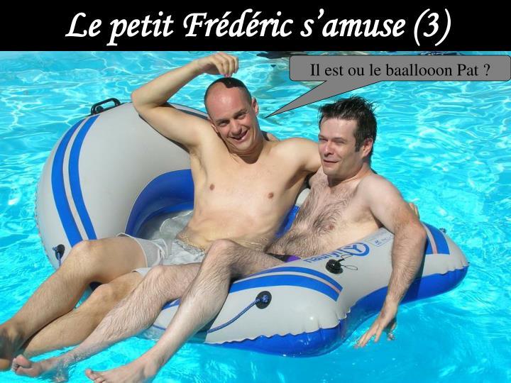Le petit Frédéric s'amuse (3)