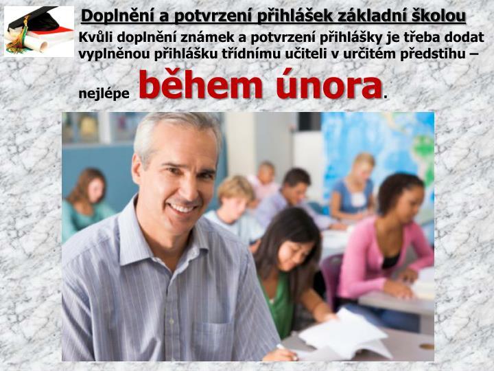 Doplnění a potvrzení přihlášek základní školou