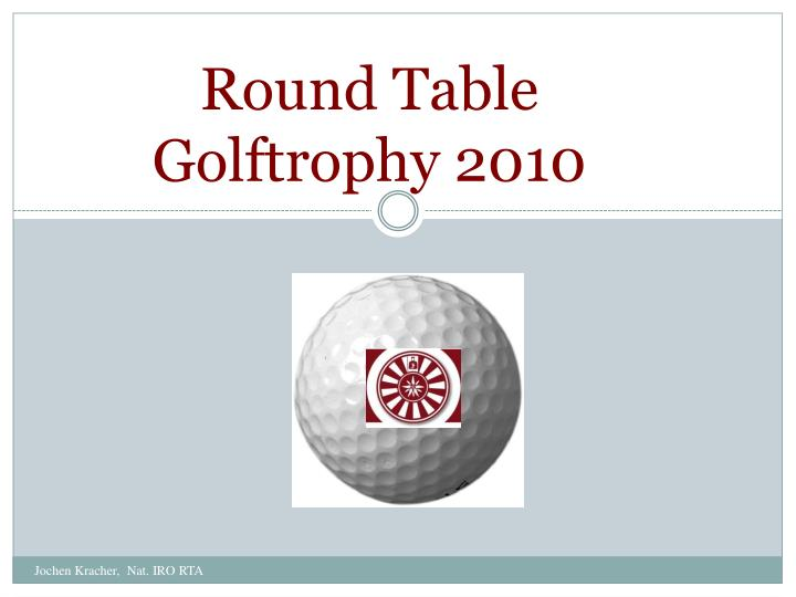 round table golftrophy 2010 n.