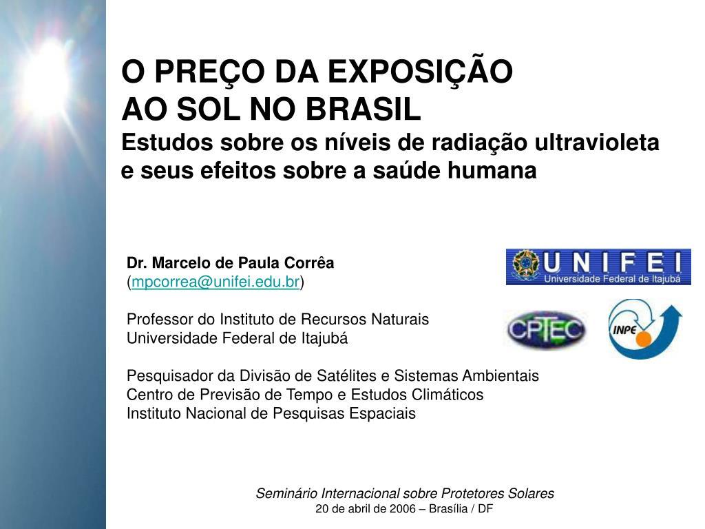PPT - Dr. Marcelo de Paula Corrêa ( mpcorrea unifei.br ) Professor do  Instituto de Recursos Naturais PowerPoint Presentation - ID 5033829 94eb44efa2