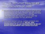 ex on imitative iman belief and certainty of iman