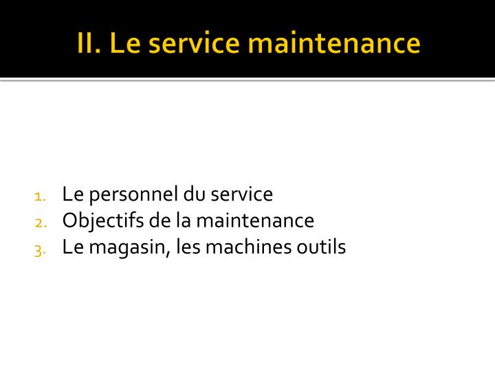 II. Le service maintenance