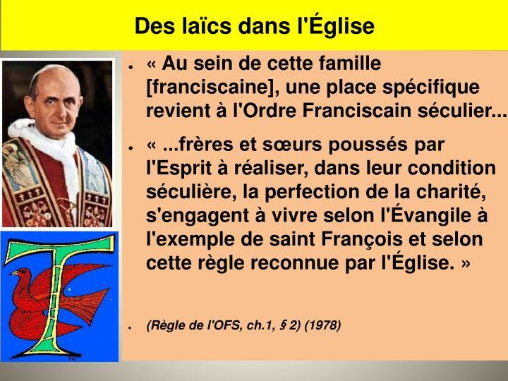 «Au sein de cette famille [franciscaine], une place spécifique revient à l'Ordre Franciscain séculier...