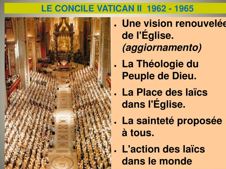 LE CONCILE VATICAN II  1962 - 1965