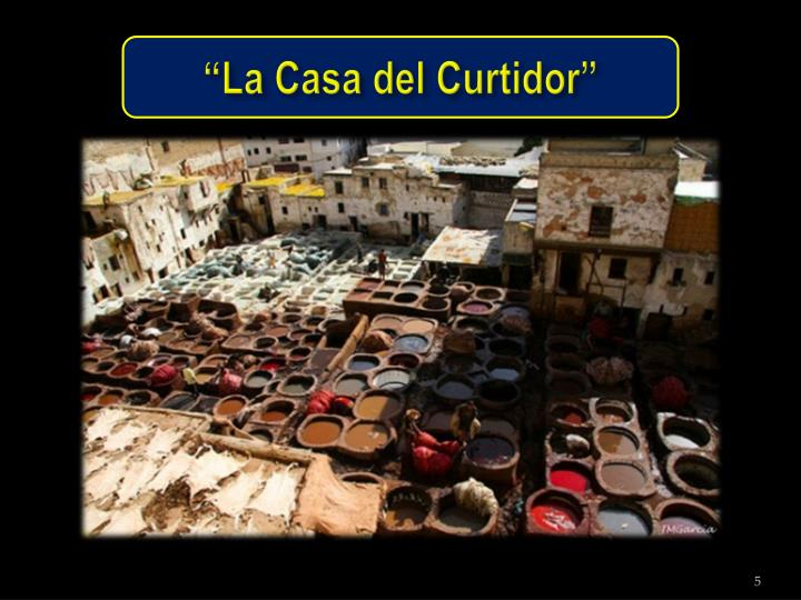 """""""La Casa del Curtidor"""""""