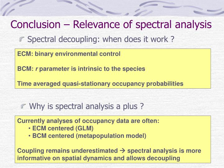 Conclusion – Relevance of spectral analysis