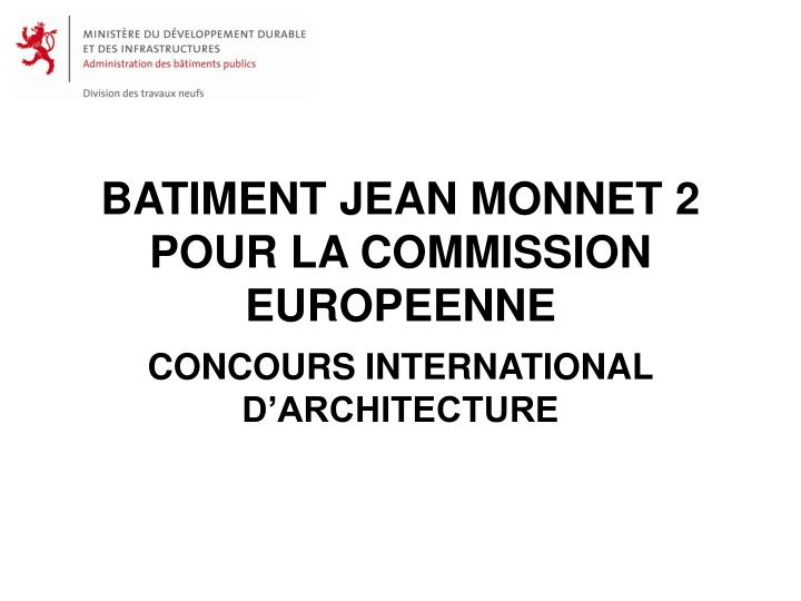 Batiment jean monnet 2 pour la commission europeenne