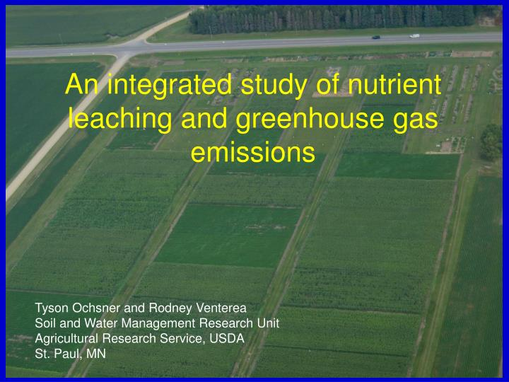 An integrated study of nutrient leaching and greenhouse gas emissions