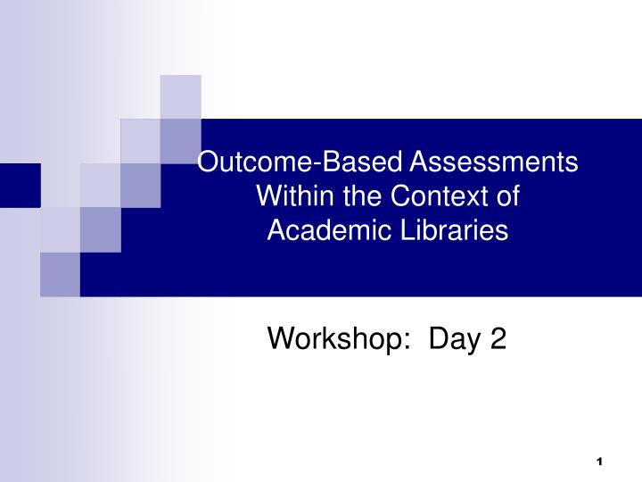 outcome based assessments within the context of academic libraries n.