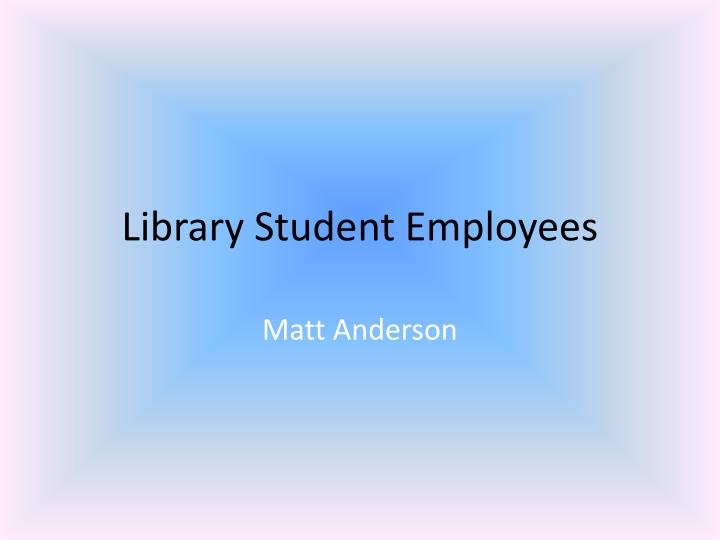 Library student employees
