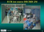 ecr ion source decris 2m