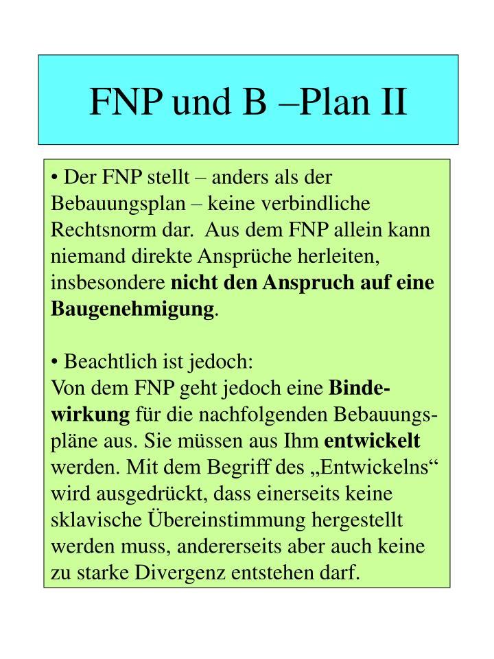 FNP und B –Plan II